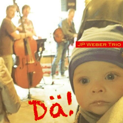 Dä! von JP Weber Trio