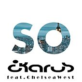 So (feat. Chelsea West) by Ikarus