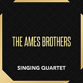 Singing Quartet de The Ames Brothers