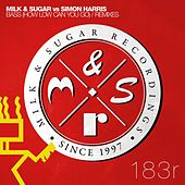 Bass (How Low Can You Go) (Remixes) by Milk & Sugar