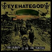 New Orleans Is the New Vietnam by Eyehategod