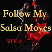 Follow My Salsa Moves, Vol.1 von Various Artists