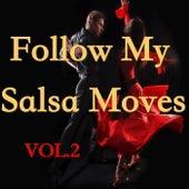 Follow My Salsa Moves, Vol.2 von Various Artists