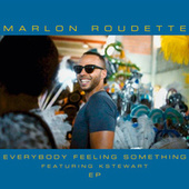 Everybody Feeling Something (EP) von Marlon Roudette