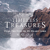Timeless Treasures: Open the Eyes of My Heart Lord by Elevation
