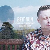 Exceeding Expectations / Together Again by Beit Nun