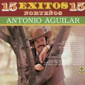 15 Exitos Norteños Antonio Aguilar by Antonio Aguilar