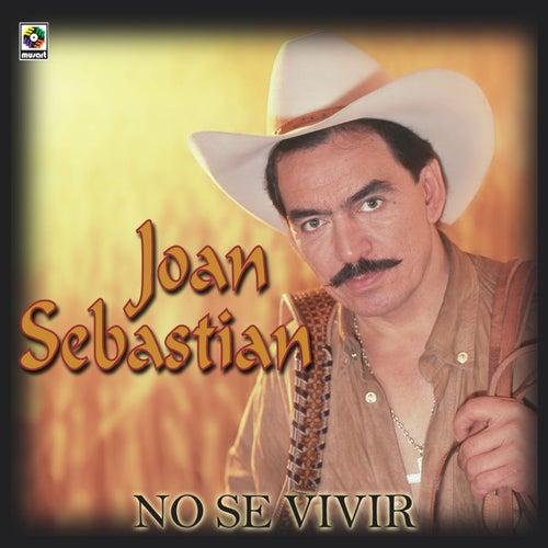 No Se Vivir by Joan Sebastian