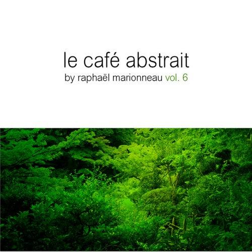 Le Cafe Abstrait, Vol. 6 (Compiled By Raphael Marionneau) de Various Artists