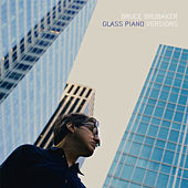 Glass Piano Versions de Bruce Brubaker