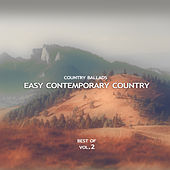 Easy Contemporary Country (Country Ballads) - Best of, Vol. 2 by Various Artists