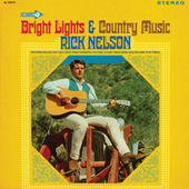 Bright Lights & Country Music by Rick Nelson