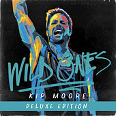 Wild Ones (Deluxe Edition) by Kip Moore
