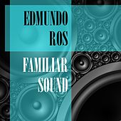 Familiar Sound by Edmundo Ros