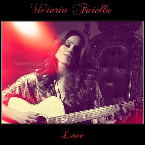 Love by Victoria Faiella