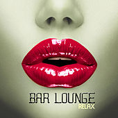 Bar Lounge Relax - Top 20 Ultra Chillout Music Classics Edition by Bar Lounge