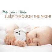 Help Your Baby Sleep Through the Night - Infant Sleeping Solution by Baby Sleep Through the Night