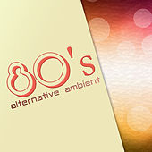 80's Alternative Ambient - Obscure Tracks, Electronic Classics by Various Artists