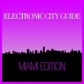 Electronic City Guide - Miami Session de Various Artists
