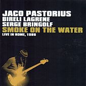 Smoke On the Water (Live In Rome, 1986) de Jaco Pastorius