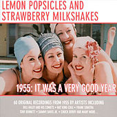 Lemon Popsicles & Strawberry Milkshakes 1955 by Various Artists