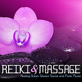 Reiki & Massage - Healing Ocean Waves Sound and Flute Music by Various Artists
