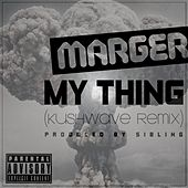 My Thing Dubstep Remix (feat. Sibling) by Marger