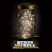 Soul Conductor by Hurts Like Hell
