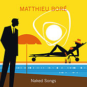 Naked Songs by Matthieu Boré