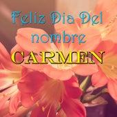 Feliz Dia Del nombre Carmen by Various Artists