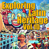 Exploring Latin Heritage, Vol.10 von Various Artists
