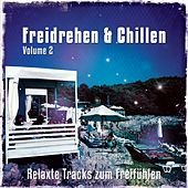 Freidrehen & Chillen, Vol. 2 (Relaxte Tracks Zum Freifühlen) by Various Artists