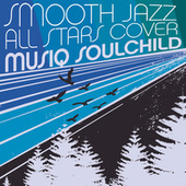 Smooth Jazz All Stars Cover Musiq Soulchild de Smooth Jazz Allstars