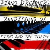 Piano Dreamers Renditions of Sting and The Police de Piano Dreamers