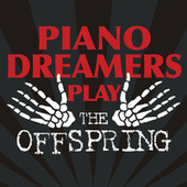 Piano Dreamers Play The Offspring de Piano Dreamers