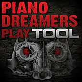 Piano Dreamers Play Tool by Piano Dreamers