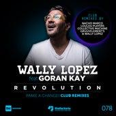 Revolution (Make a Change) - Club Remixes by Wally Lopez