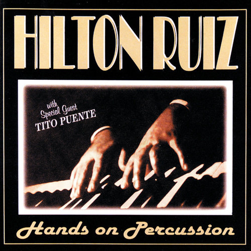 Hands On Percussion by Hilton Ruiz