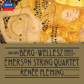 Berg: Lyric Suite; Wellesz: Sonnets By Elizabeth Barrett Browning, Op.52 by Emerson String Quartet