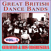 Greats British Dance Bands - Vol. 1 - Geraldo & His Orchestra by Geraldo & His Orchestra