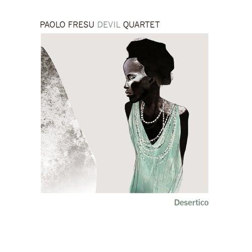 Desertico by Paolo Fresu Devil Quartet