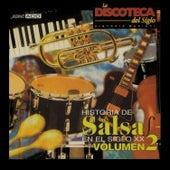 La Discoteca del Siglo - Historia de la Salsa en el Siglo Xx, Vol. 2 by Various Artists