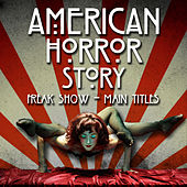 American Horror Story: Freak Show - Main Theme van L'orchestra Cinematique