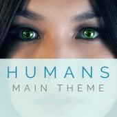 Humans Main Theme by L'orchestra Cinematique