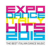 Expo Dance Italy Hits 2015 - The Best Italian Dance Music de Various Artists