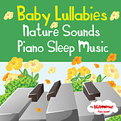 Baby Lullabies: Nature Sounds Piano Sleep Music by The Kiboomers