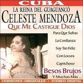 Que Me Castigue Dios… y Otros Exitos de Celeste Mendoza