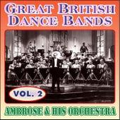 Greats British Dance Bands - Vol. 2 - Ambrose & His Orchestra by Ambrose & His Orchestra