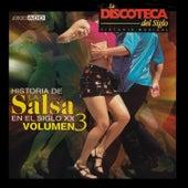 La Discoteca del Siglo - Historia de la Salsa en el Siglo Xx, Vol. 3 by Various Artists