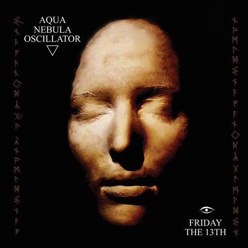 Friday the 13th by Aqua Nebula Oscillator